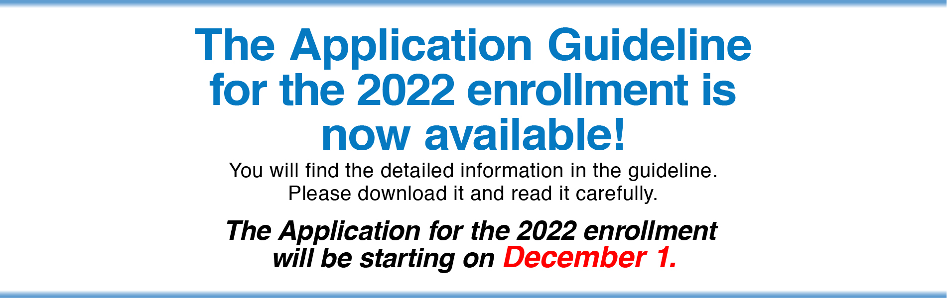 The Application Guideline for the 2022 enrollment is now available!
